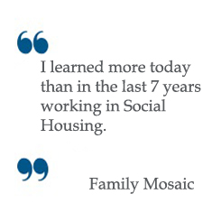 I learned more in 1 day than the previous 7 years in Social Housing